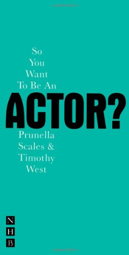 So You Want to be an Actor? (Nick Hern Books) -...