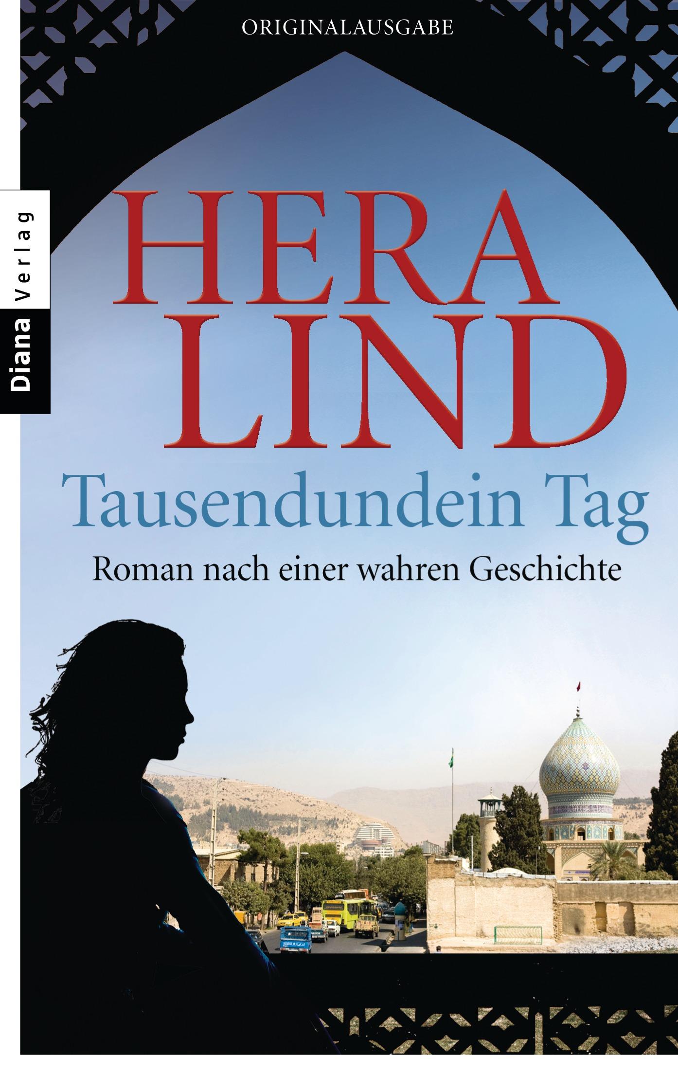 Tausendundein Tag: Roman nach einer wahren Geschichte - Hera Lind [Taschenbuch]