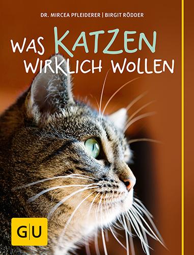 Was Katzen wirklich wollen - Mircea Pfleiderer [Gebundene Ausgabe]