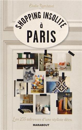 Shopping insolite à Paris : Les 235 adresses d´...