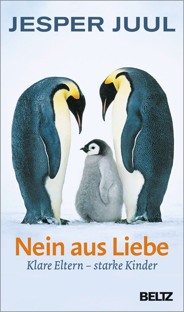 Nein aus Liebe: Klare Eltern - starke Kinder - Juul, Jesper