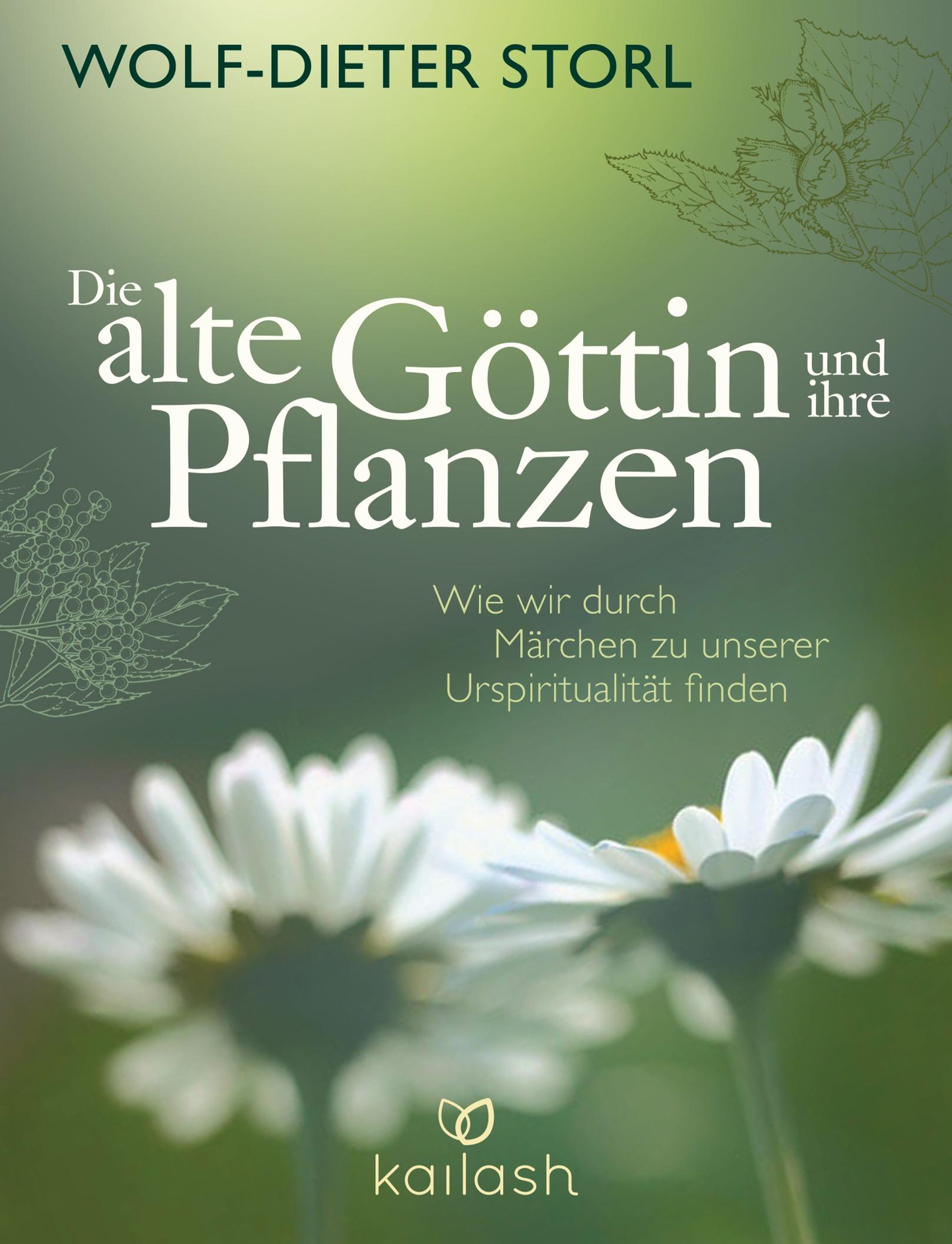 Die alte Göttin und ihre Pflanzen: Wie wir durc...