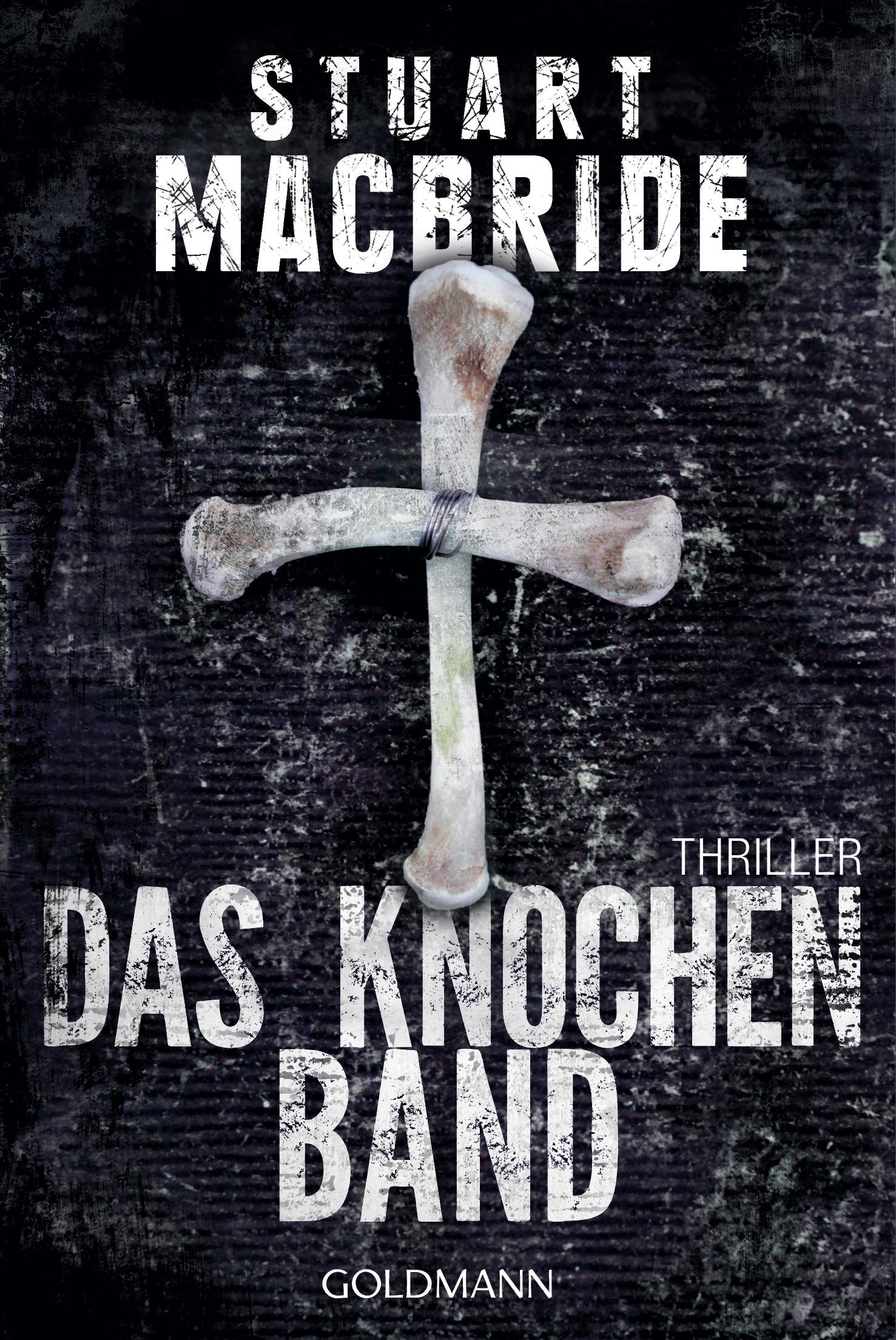 Das Knochenband - Stuart MacBride [Taschenbuch]