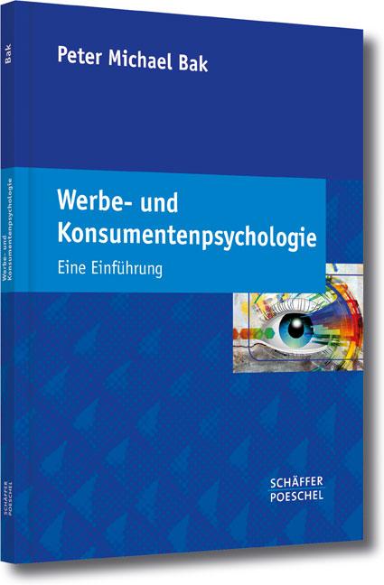 Werbe- und Konsumentenpsychologie: Eine Einführ...