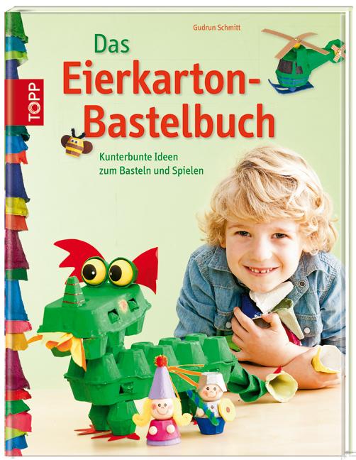Das Eierkarton-Bastelbuch: Kunterbunte Ideen zu...