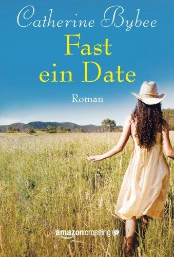 Fast ein Date - Catherine Bybee [Taschenbuch]