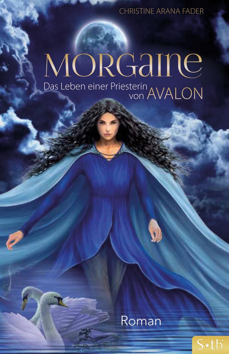 Morgaine: Das Leben einer Priesterin von Avalon - Christine Arana Fader [Gebundene Ausgabe]