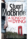 Song for the Dying - Stuart MacBride [Paperback]