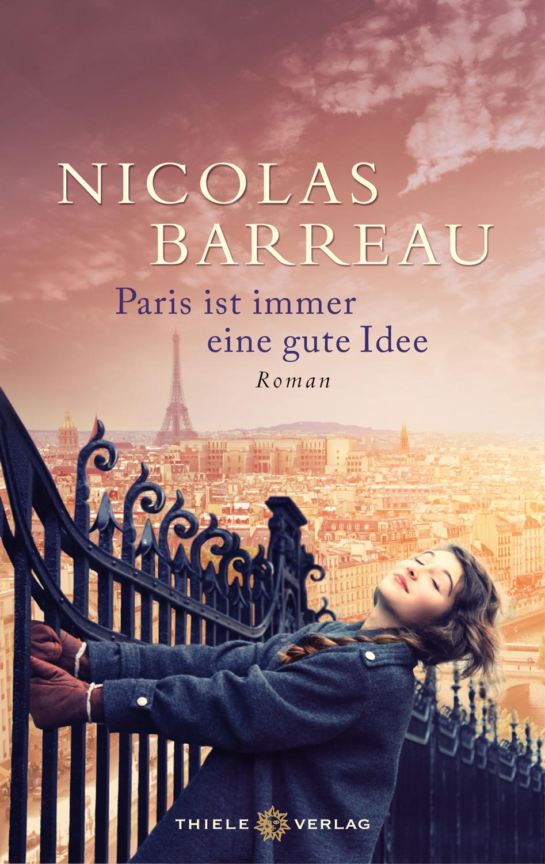 Paris ist immer eine gute Idee - Nicolas Barreau [Gebundene Ausgabe]