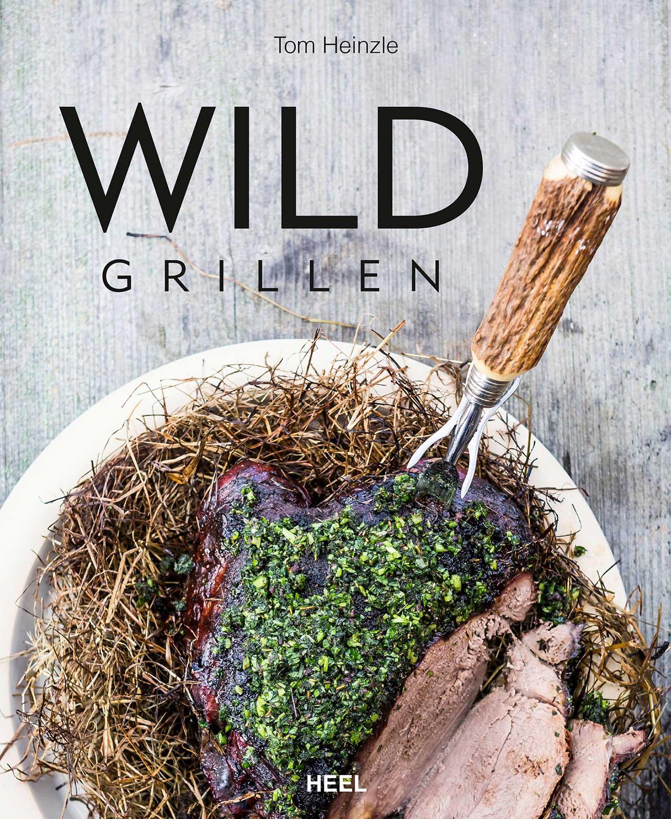 Wild grillen - Heinzle, Tom