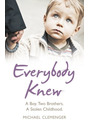 Everybody Knew: A Boy. Two Brothers. A Stolen Childhood. - Michael Clemenger
