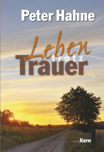 Leben trotz Trauer: Ein Trostbuch - Peter Hahne [Gebundene Ausgabe]
