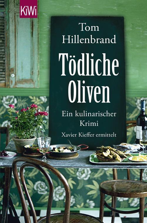 Tödliche Oliven: Ein kulinarischer Krimi - Xavier Kieffers vierter Fall - Tom Hillenbrand [Taschenbuch]