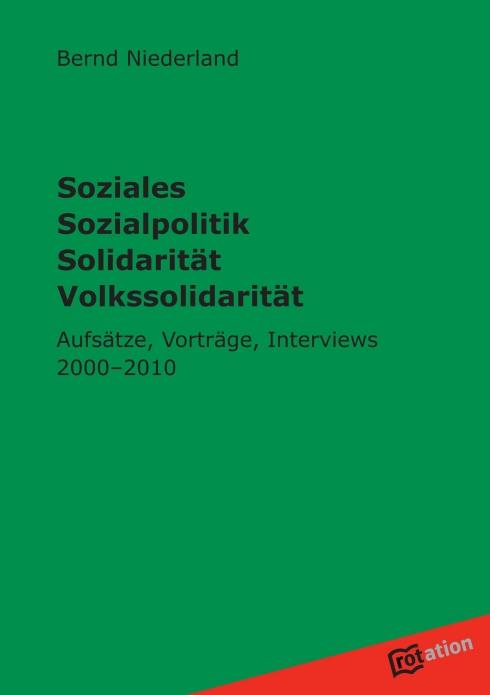 Soziales Sozialpolitik Solidarität Volkssolidarität: Vorträge, Aufsätze, Interviews 2000-2010 - Niederland, Bernd