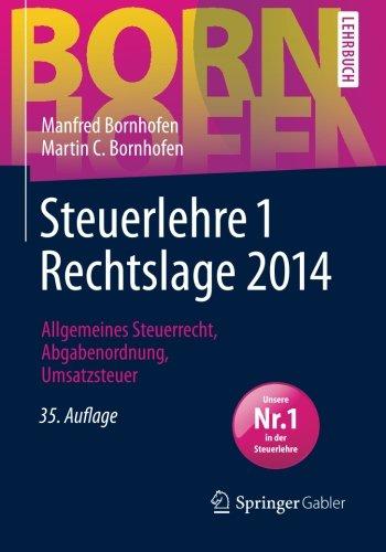 Steuerlehre 1 Rechtslage 2014: Allgemeines Steuerrecht, Abgabenordnung, Umsatzsteuer (Bornhofen Steuerlehre 1 LB) - Bornhofen, Manfred