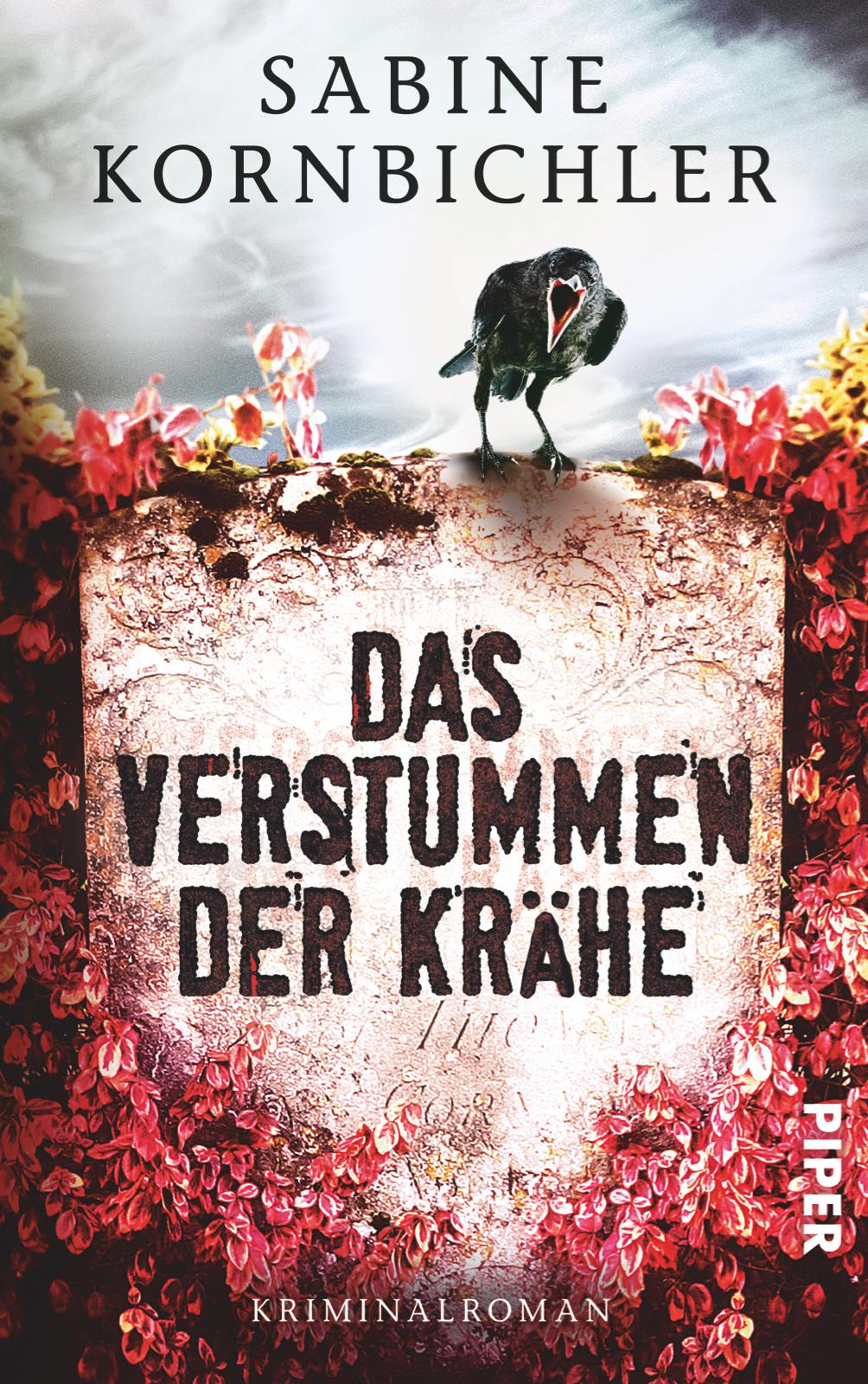 Das Verstummen der Krähe - Sabine Kornbichler [Taschenbuch]