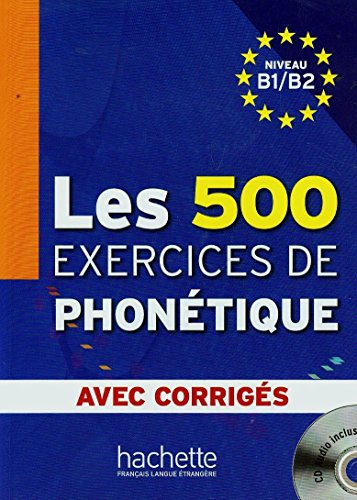 Les 500 Exercices De Phonetique: Niveau B1/B2 Avec Corriges + CD-Audio MP3 - Abry, Dominique