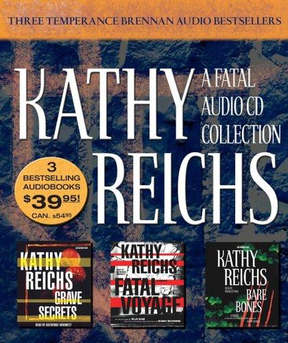 A Fatal Audio Collection: Fatal Voyage / Grave Secrets / Bare Bones - Kathy Reichs [15 Audio CDs]