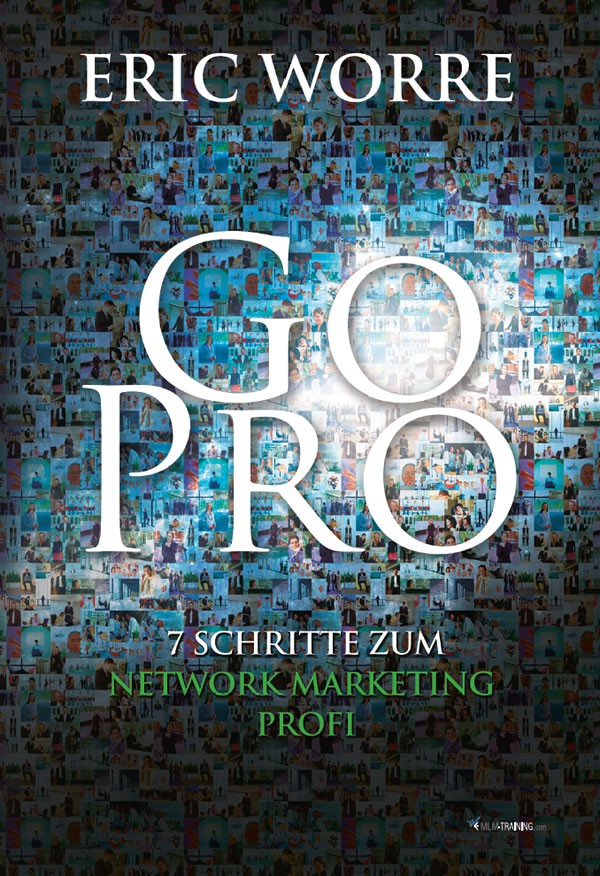 Go Pro - 7 Schritte zum Network Marketing Profi - Eric Worre