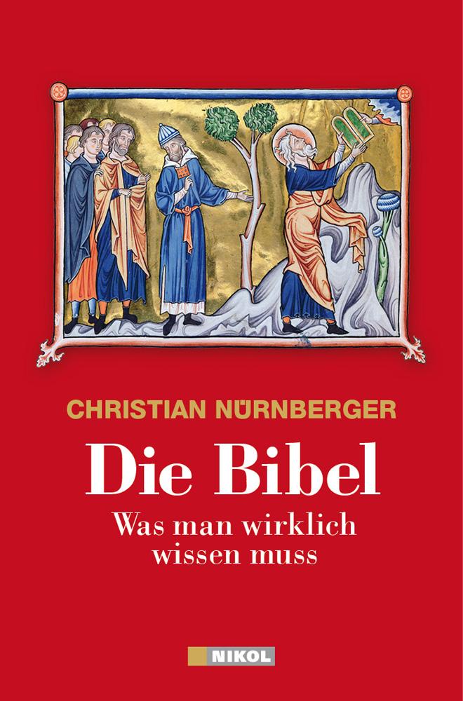Die Bibel: Was man wirklich wissen muss - Nürnb...