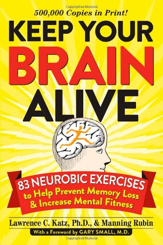 Keep Your Brain Alive: 83 Neurobic Exercises to...