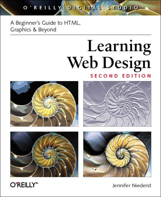 Learning Web Design: A Beginners Guide to HTML,...