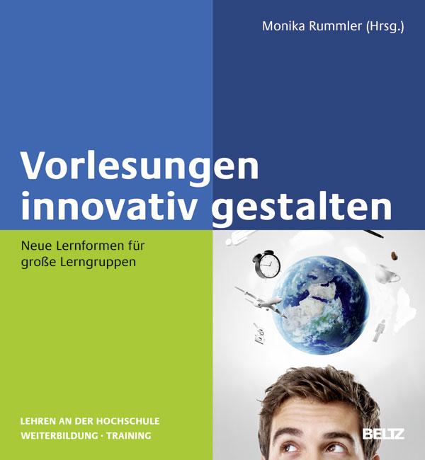 Vorlesungen innovativ gestalten: Neue Lernforme...