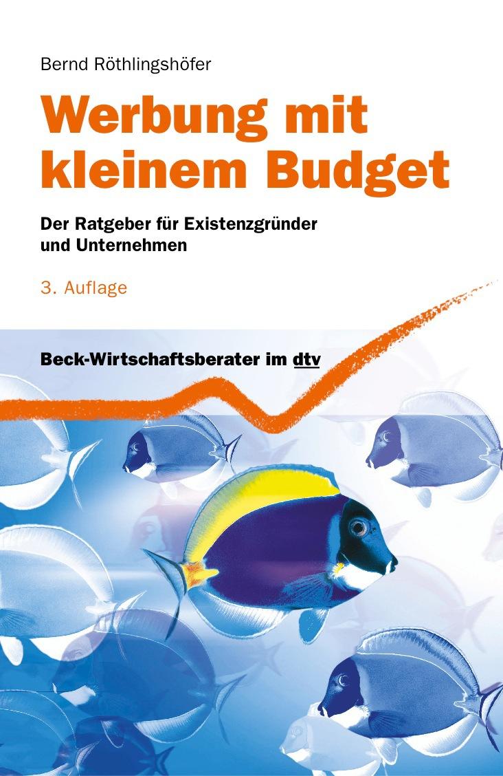Werbung mit kleinem Budget: Der Ratgeber für Ex...