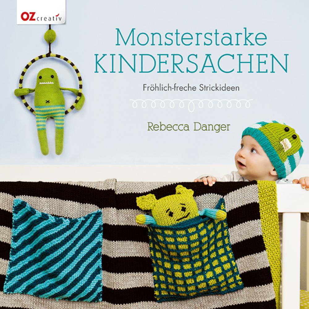 Monsterstarke Kindersachen: Fröhlich-freche Strickideen - Rebecca Danger [Taschenbuch]