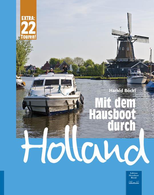 Mit dem Hausboot durch Holland: Die Friesische ...