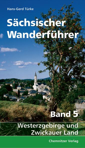 Sächsischer Wanderführer: Band 5: Westerzgebirg...