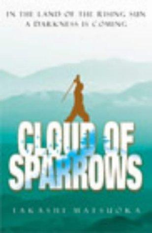 Matsuoka, T: Cloud of Sparrows - Matsuoka, Takashi