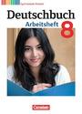 Deutschbuch: Arbeitsheft G8 - 8. Klasse Arbeitsheft mit Lösungen - Jan Diehm [1. Auflage 2015, Inkl. Lösungsbogen, Broschiert]