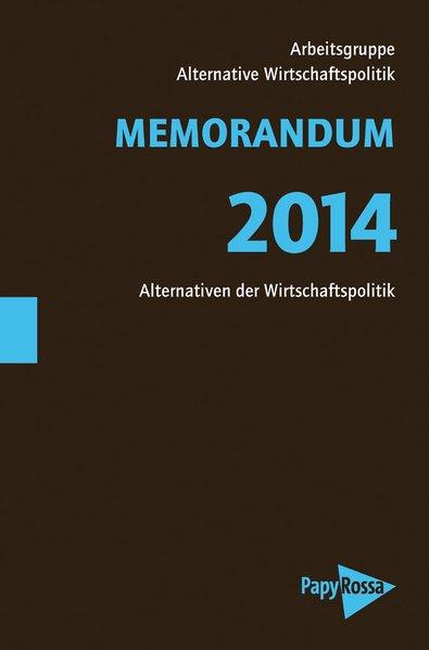 MEMORANDUM 2014: Kein Aufbruch - Wirtschaftspol...