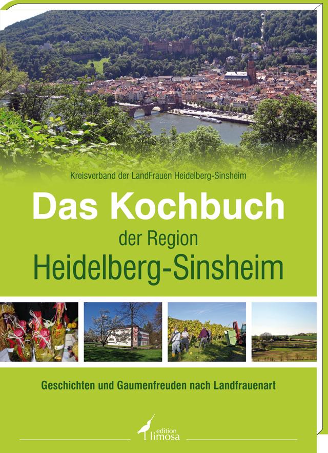 Das Kochbuch der Region Heidelberg-Sinsheim: Ge...