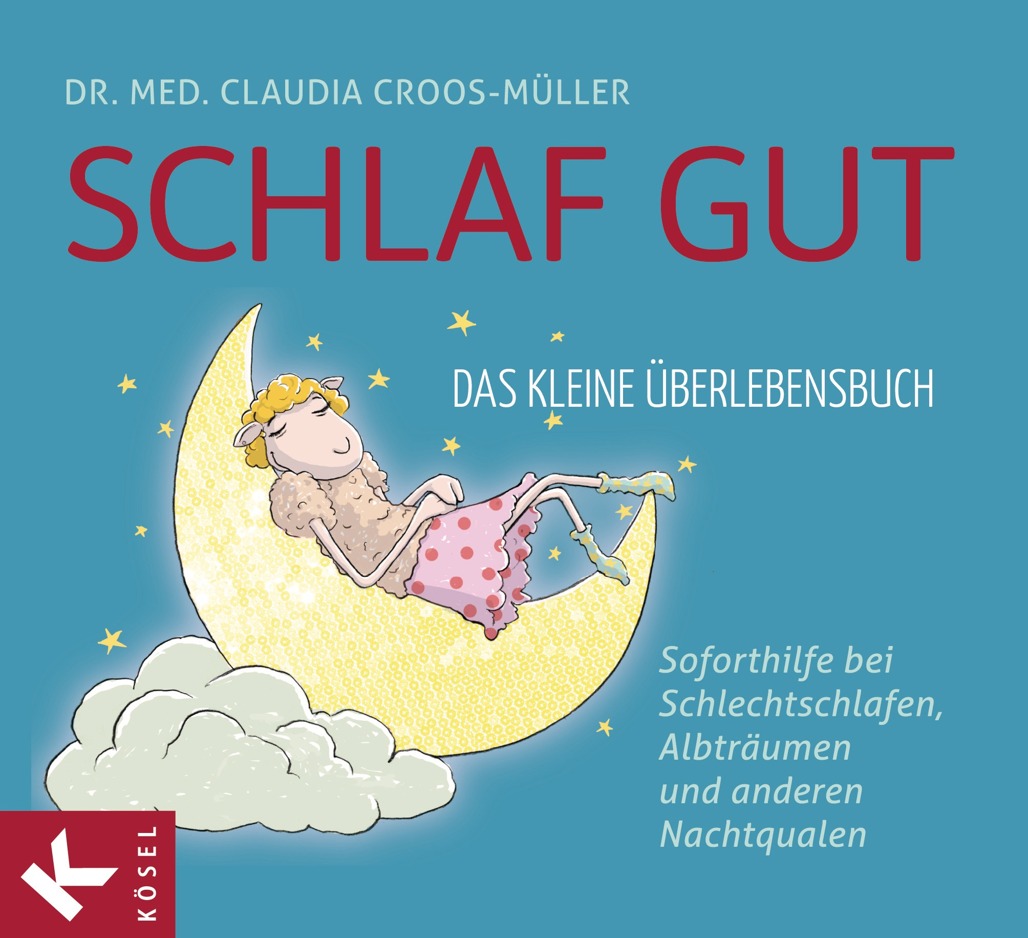Schlaf gut - Das kleine Überlebensbuch: Soforth...