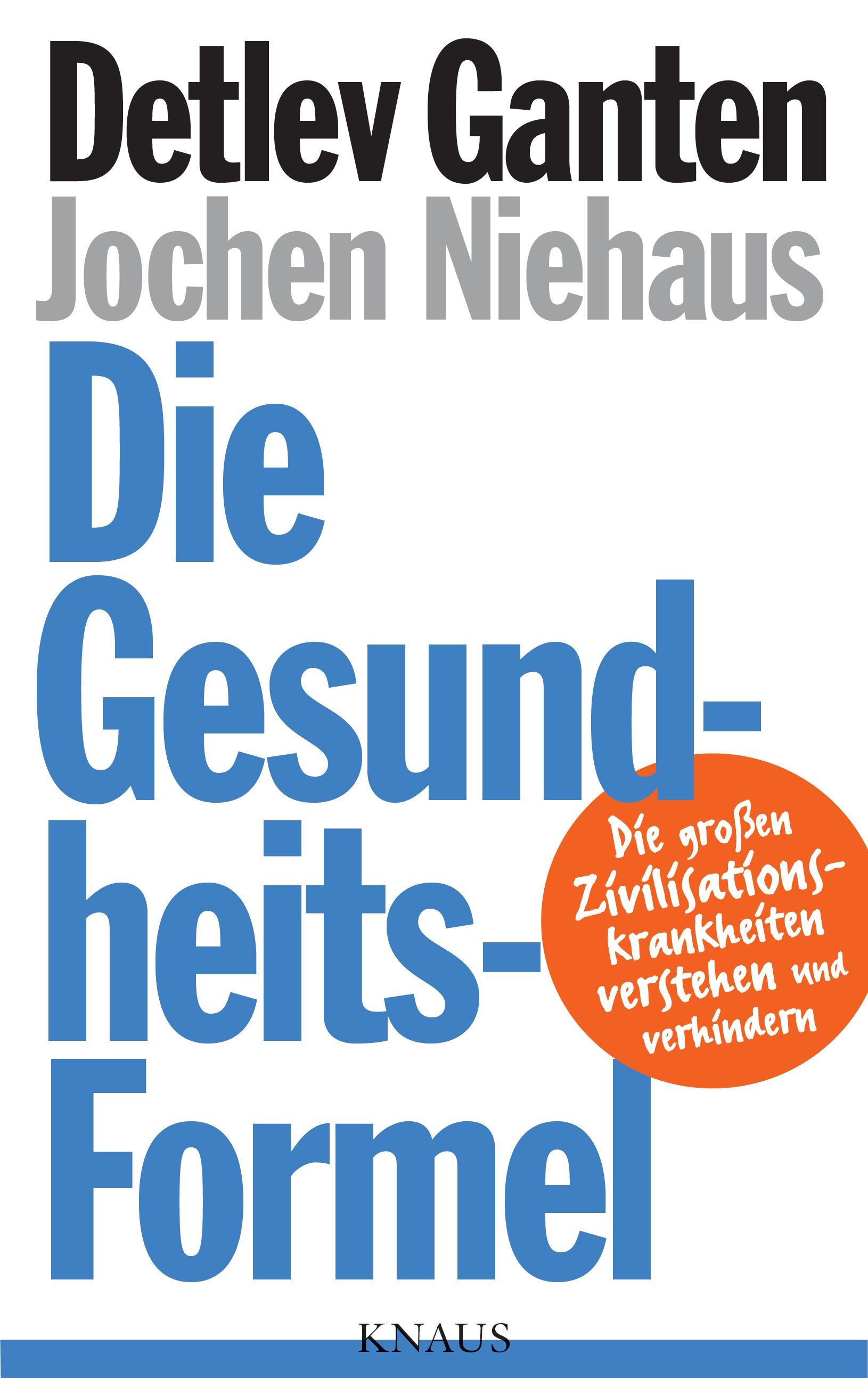 Die Gesundheitsformel: Die großen Zivilisationskrankheiten verstehen und verhindern - Prof. Dr. Detlev Ganten [Gebundene