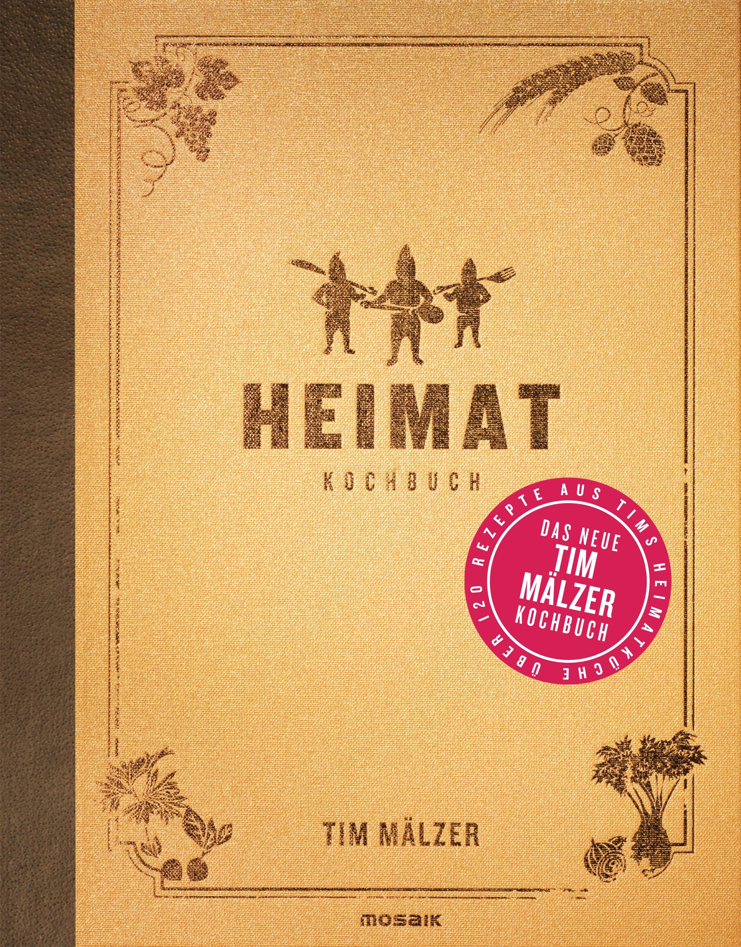 Heimat: Kochbuch: mit über 120 Rezepten - Tim Mälzer [Gebundene Ausgabe]