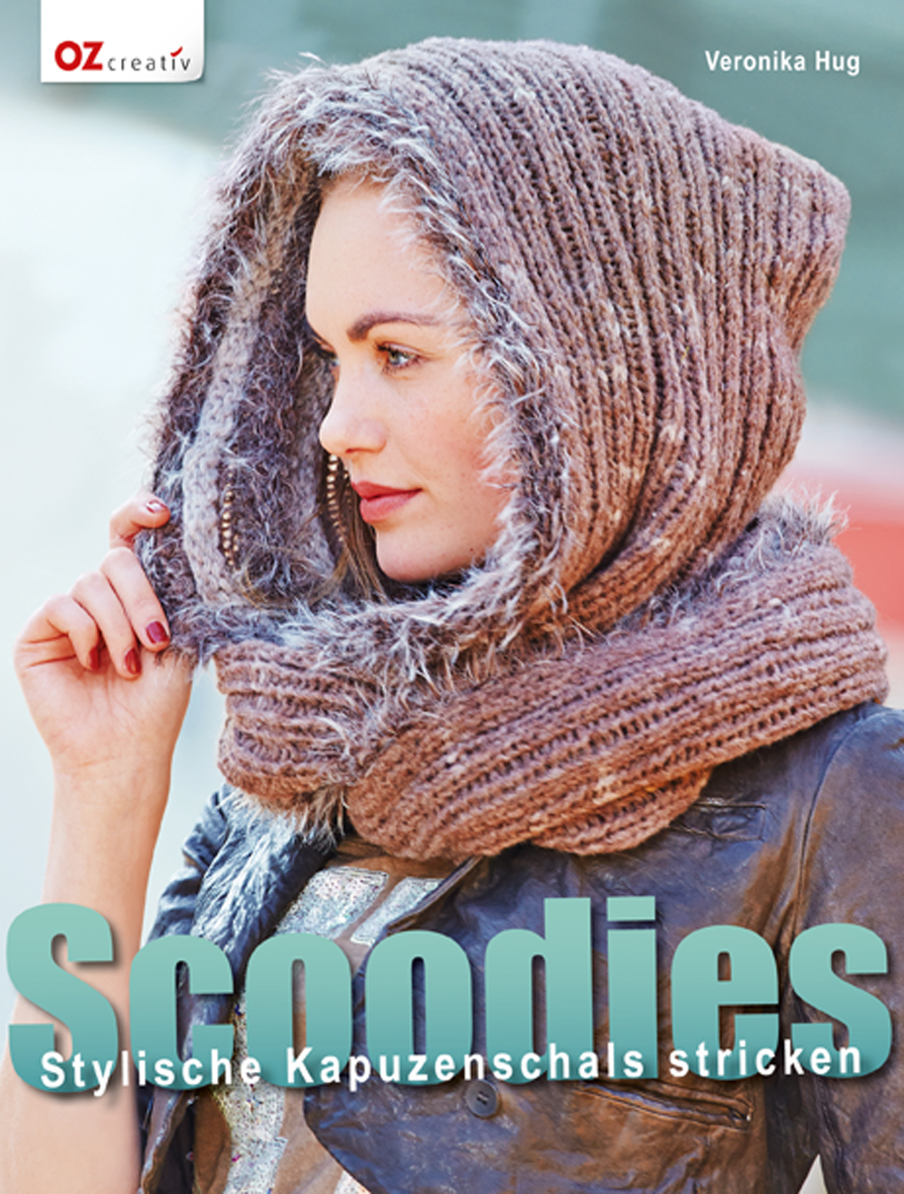 Scoodies: Stylische Kapuzenschals stricken - Ve...