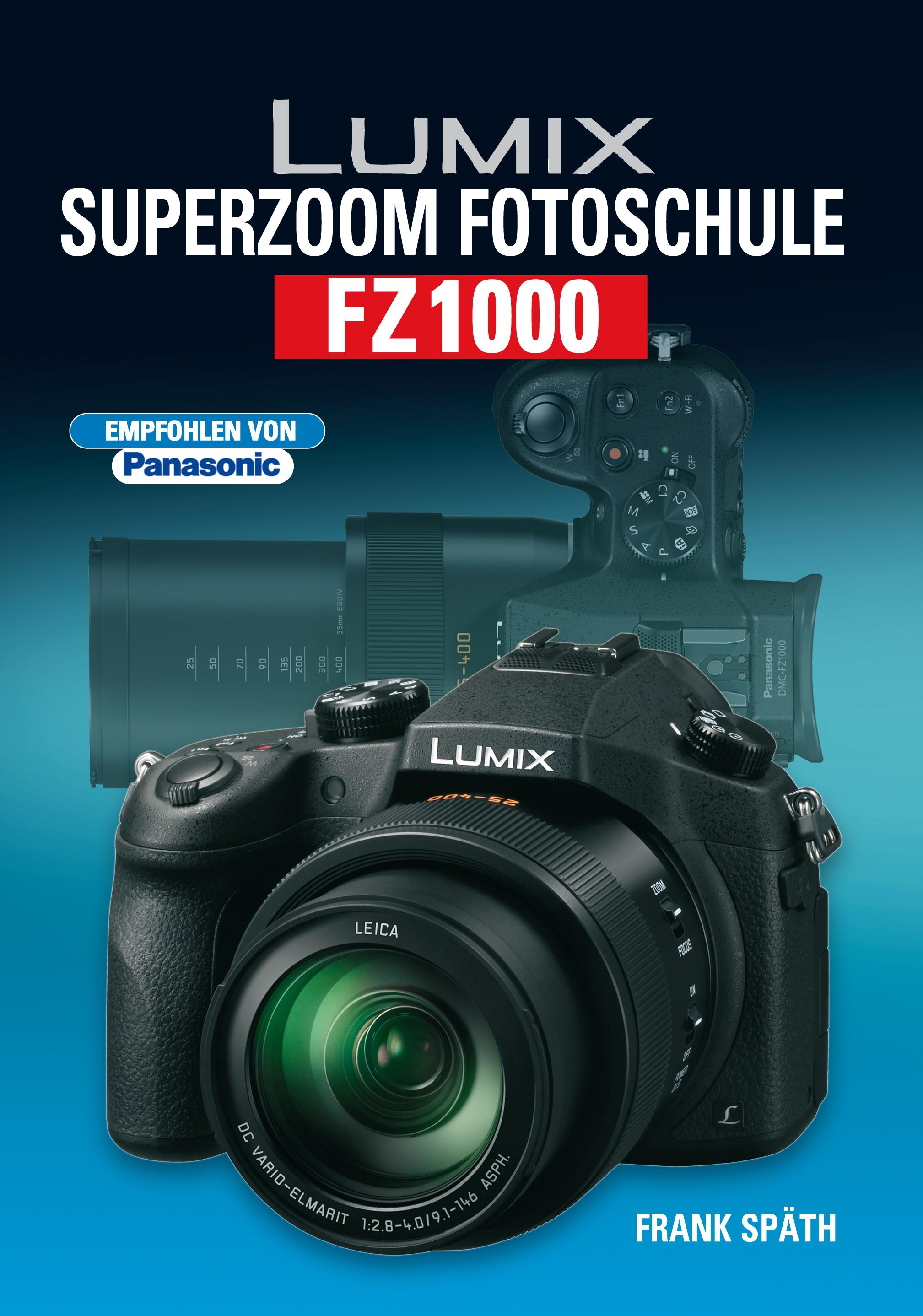 Lumix Superzoom Fotoschule FZ1000 - Frank Späth [Gebundene Ausgabe]