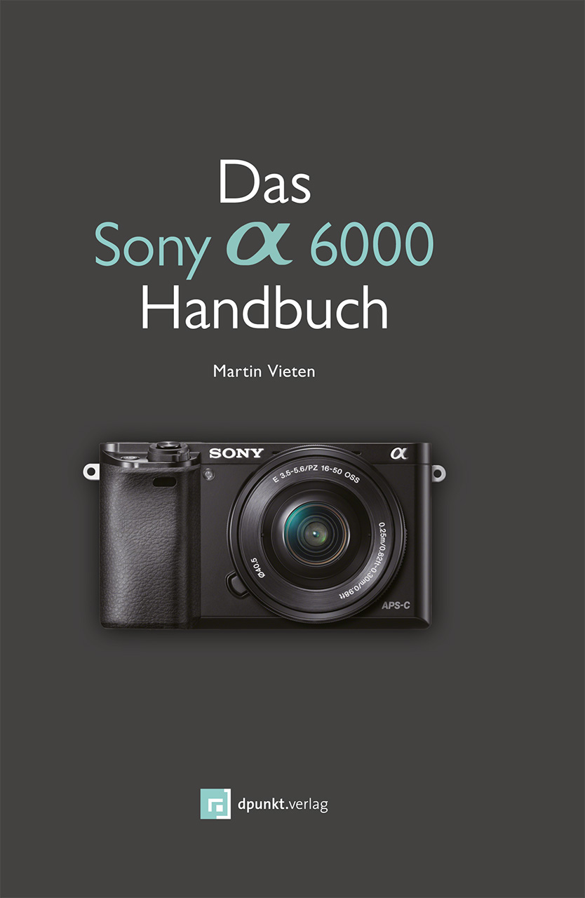 Das Sony Alpha 6000 Handbuch - Martin Vieten [Broschiert]