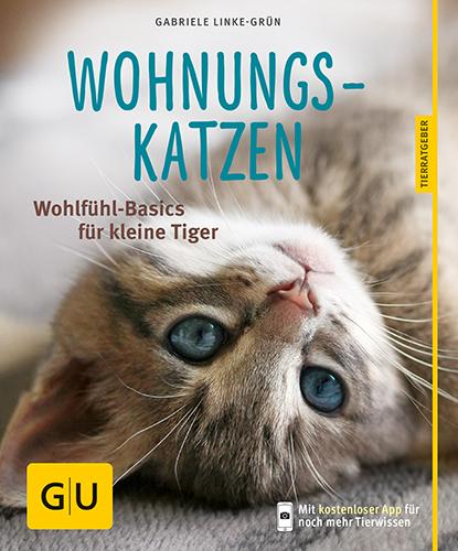 Wohnungskatzen: Wohlfühl-Basics für kleine Tiger - Gabriele Linke-Grün [Taschenbuch]