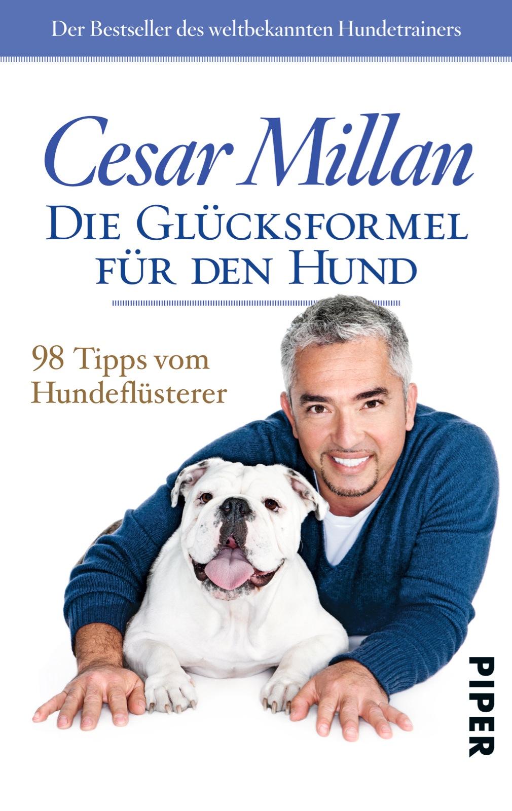 Die Glücksformel für den Hund: 98 Tipps vom Hundeflüsterer - Cesar Millan [Taschenbuch]