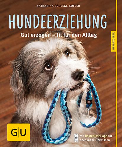 Hundeerziehung: Gut erzogen - fit für den Alltag - Katharina Schlegl-Kofler [Taschenbuch]