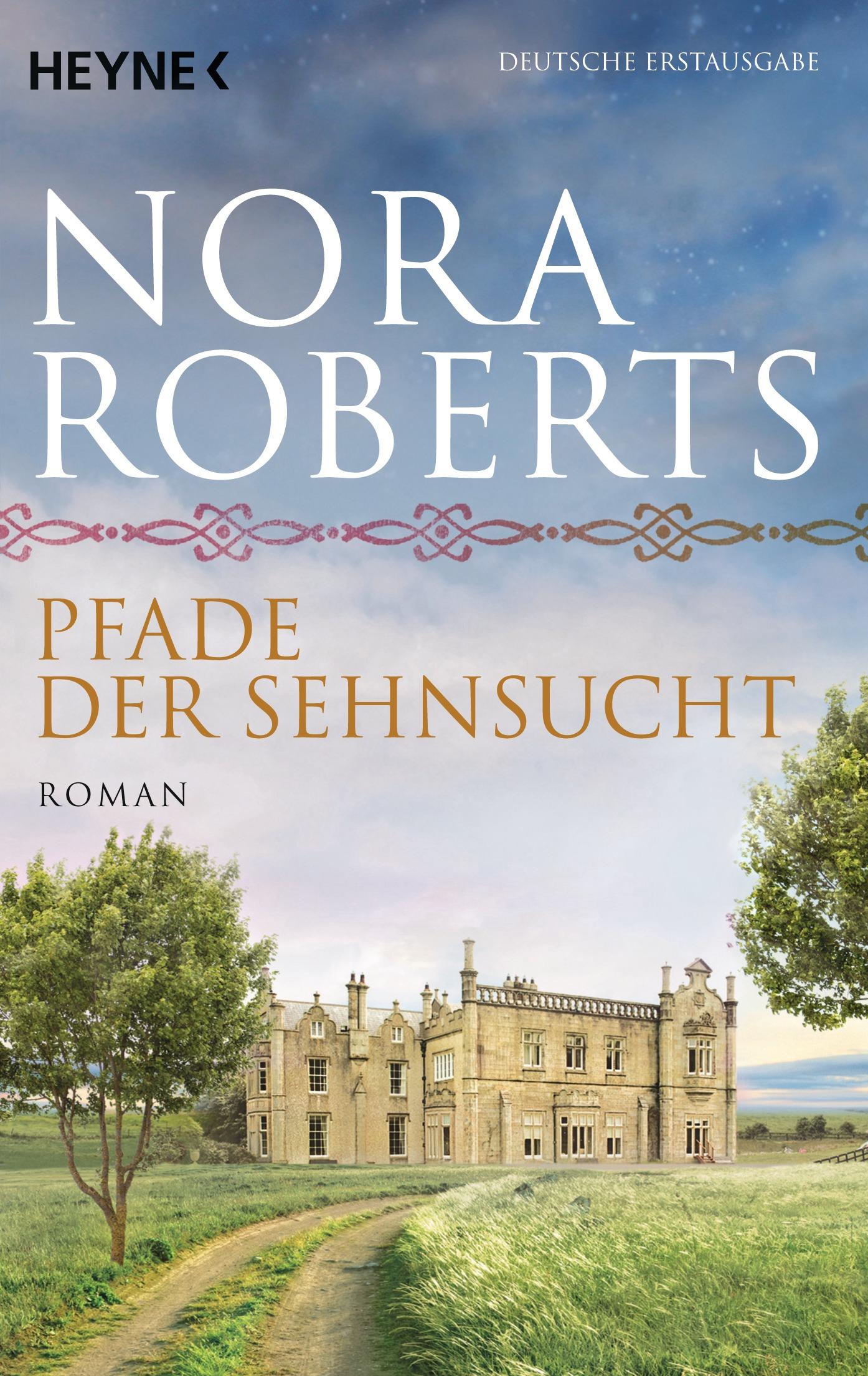 Pfade der Sehnsucht - Nora Roberts [Taschenbuch]