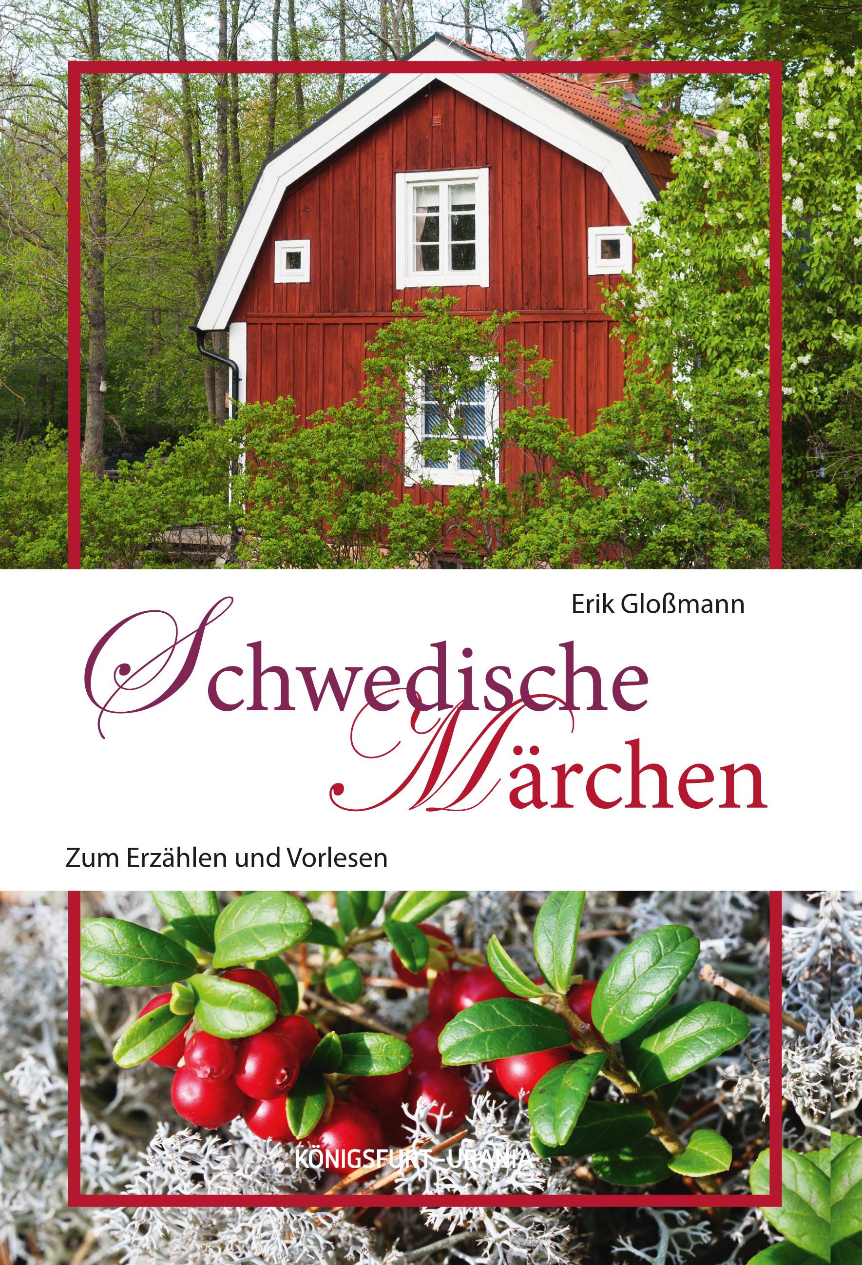 Schwedische Märchen: Märchen zum Erzählen und Vorlesen - Erik Gloßmann [Gebundene Ausgabe]