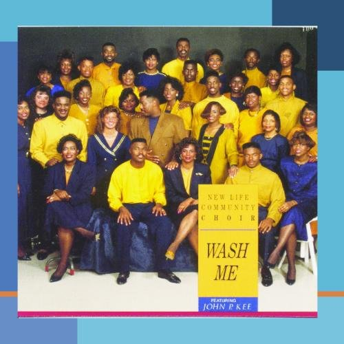 New Life Community Choir - Wash Me