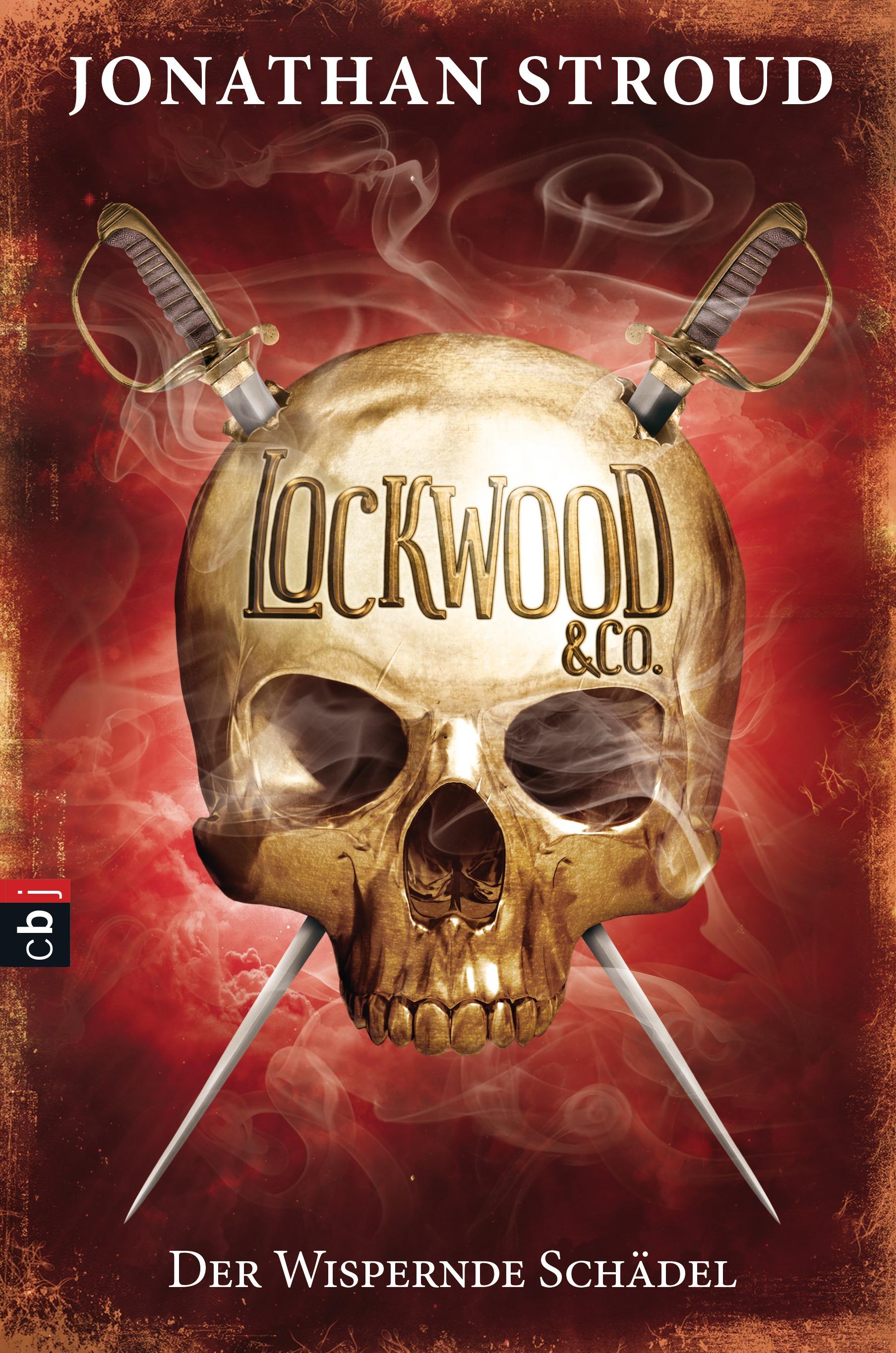 Lockwood & Co.: Band 2 - Der Wispernde Schädel - Jonathan Stroud [Gebundene Ausgabe]
