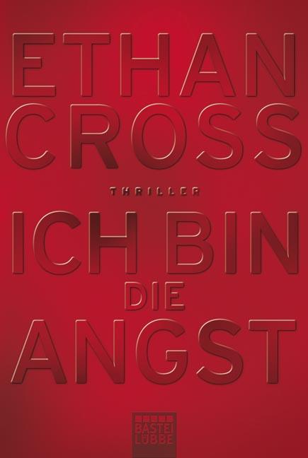 Ich bin die Angst - Ethan Cross [Taschenbuch]