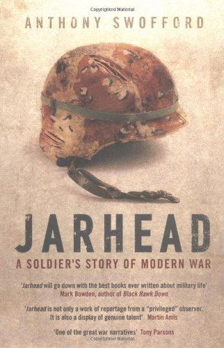 Jarhead: A Solder´s Story of Modern War: A Soldier´s Story of Modern War - Swofford, Anthony